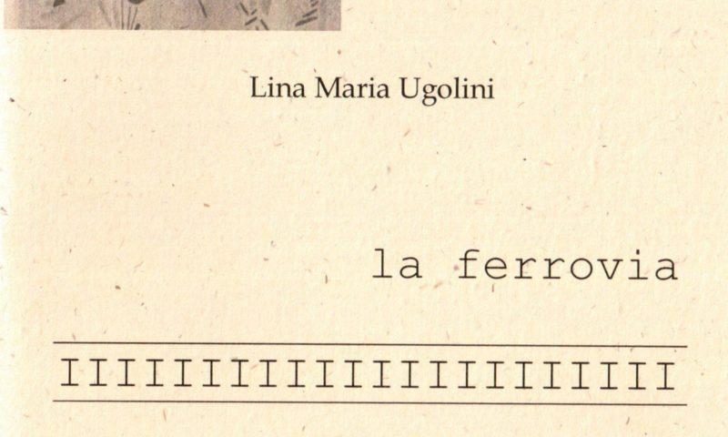 la ferrovia di Lina Maria Ugolini