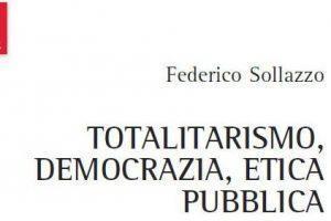 Tra totalitarismo e democrazia: la funzione pubblica dell'etica