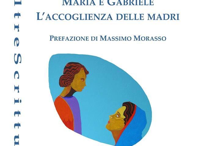 """La sacralità del poemetto """"Maria e Gabriele. L'accoglienza delle madri"""""""