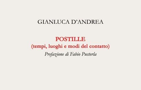 """""""Postille (tempi, luoghi e modi del contatto)"""" di Gianluca D'Andrea"""