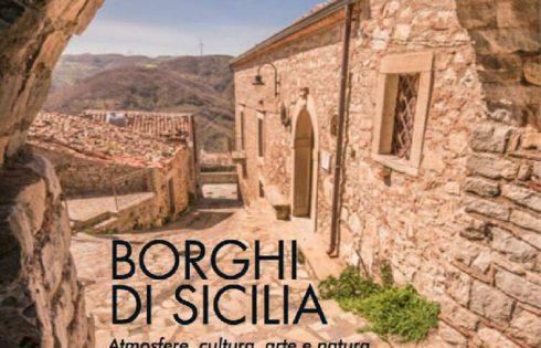 Borghi di Sicilia – atmosfere cultura arte natura di 58 luoghi di straordinaria bellezza