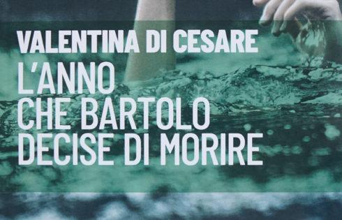 """Valentina Di Cesare, """"L'anno che Bartolo decise di morire""""."""