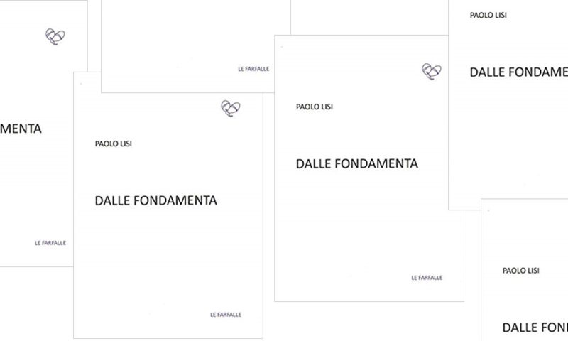 L'intelligenza della generazione: 'Dalle fondamenta' di Paolo Lisi