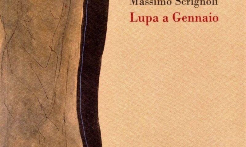 Leggere un poeta, leggere Massimo Scrignòli e la 'Lupa a gennaio' (Book Editore, 2019)