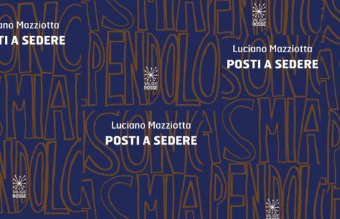 La fissazione dello sguardo: 'Posti a sedere' di Luciano Mazziotta