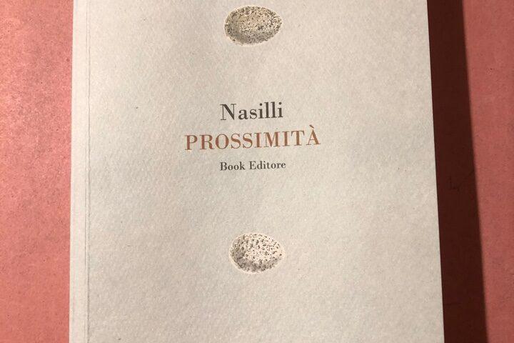 """Nina Nasilli, """"Prossimità"""", poesia nella poesia."""
