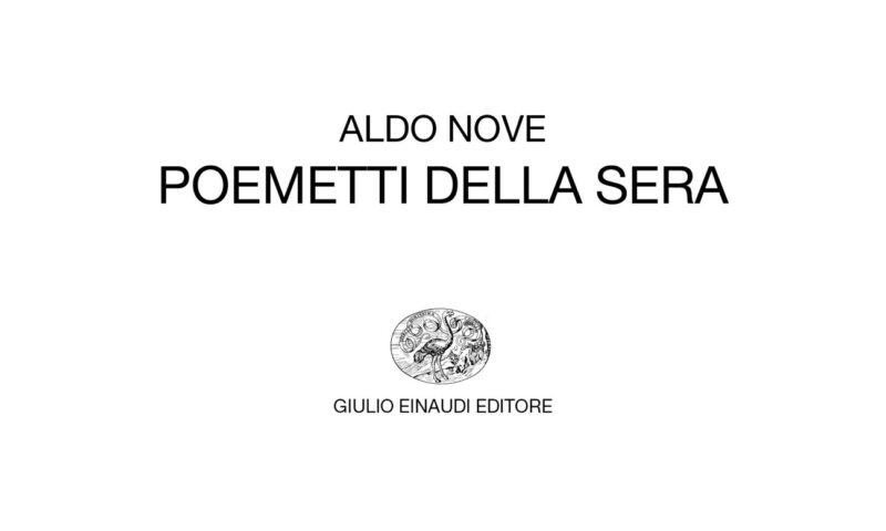 """Aldo Nove, """"Poemetti della sera"""", Giulio Einaudi editore."""