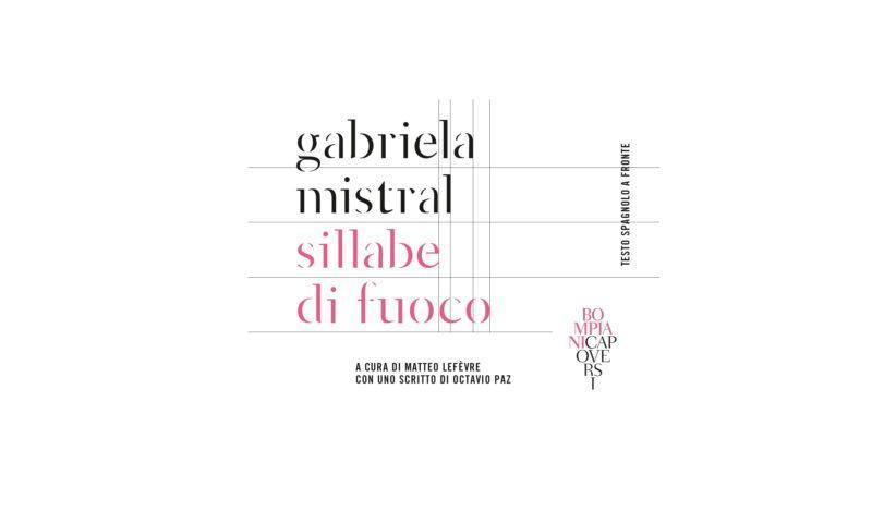 """Gabriela Mistral, """"Sillabe di fuoco"""", (Bompiani Capoversi)"""
