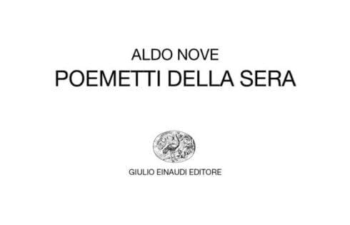 """Forse su """"Poemetti della sera"""" di Aldo Nove (""""bianca"""" Einaudi)"""